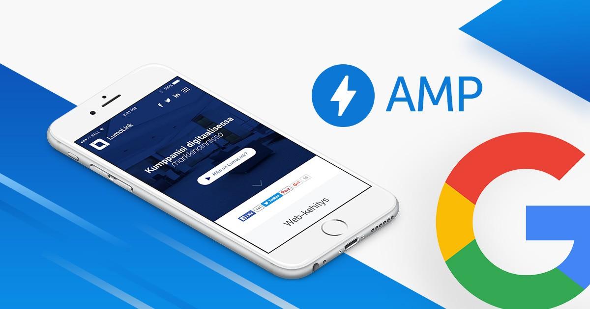 Mikä on Accelerated Mobile Pages (AMP) ja miksi sitä tarvitaan? (LumoLink Blogi postaus)